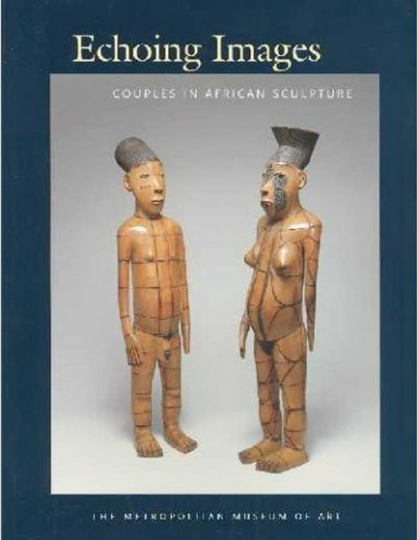 Echoing Images Couples in African Sculpture.