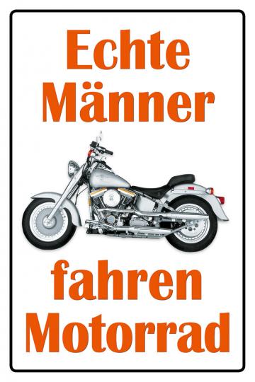 »Echte Männer fahren Motorrad.«