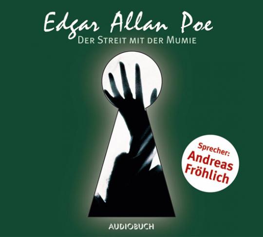 Edgar Allan Poe. Der Streit mit der Mumie. Hörbuch. 1 CD.