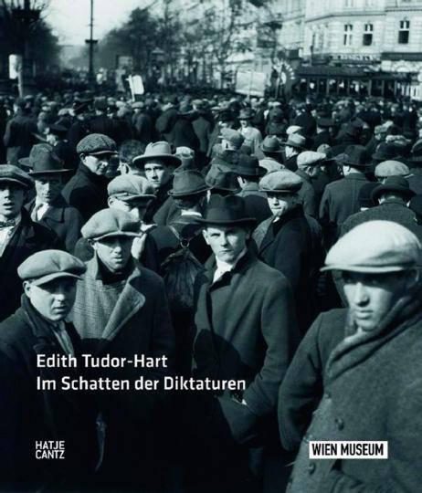 Edith Tudor-Hart. Im Schatten der Diktatur. Fotografien.