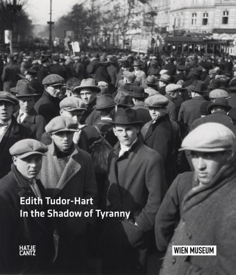 Edith Tudor-Hart. In the Shadow of Tyranny.