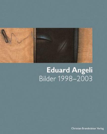 Eduard Angeli. Bilder 1998-2003.