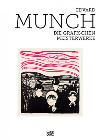Edvard Munch. Die Grafischen Meisterwerke.