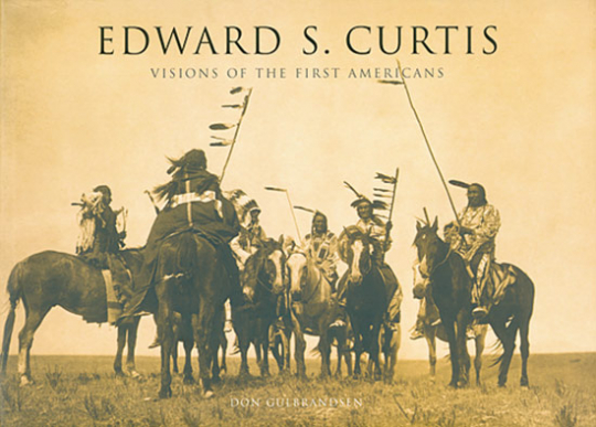 Edward S. Curtis. Visions of The First Americans.