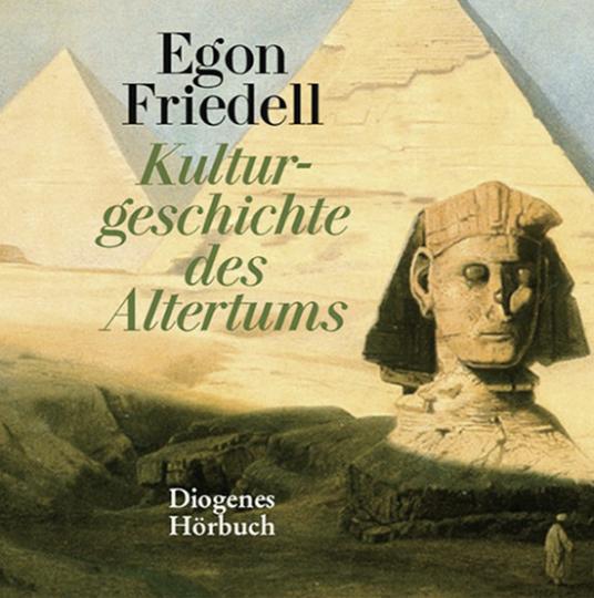 Egon Friedell. »Kulturgeschichte des Altertums« und »Kulturgeschichte der Neuzeit«.