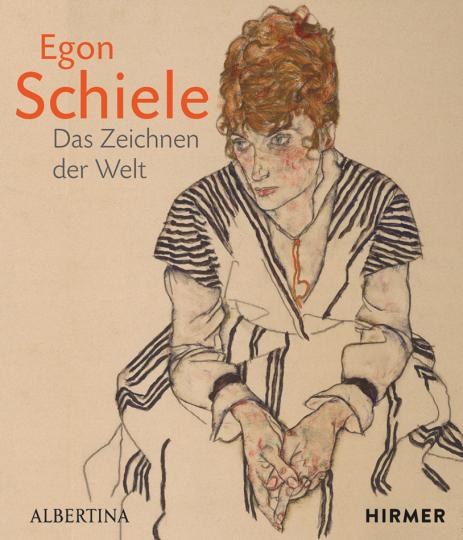 Egon Schiele. Das Zeichnen der Welt.