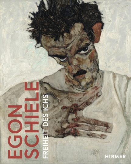 Egon Schiele. Freiheit des Ichs.