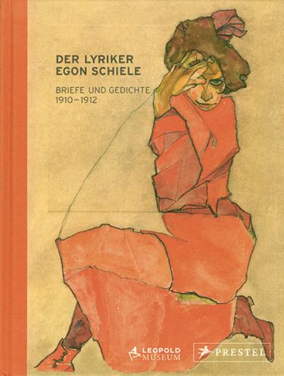 Egon Schiele. Gedichte und Briefe
