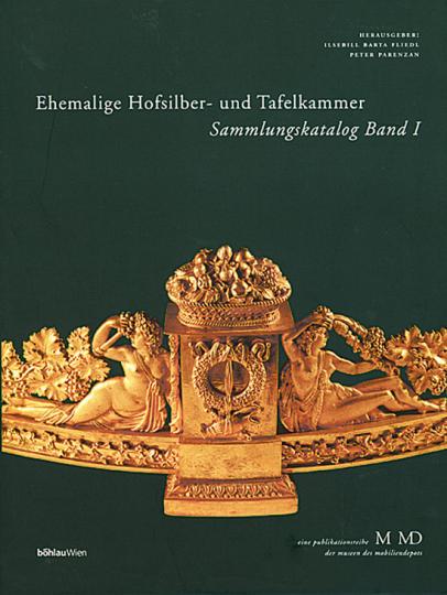 Ehemalige Hofsilber- und Tafelkammer. Sammlungskatalog Band 1.