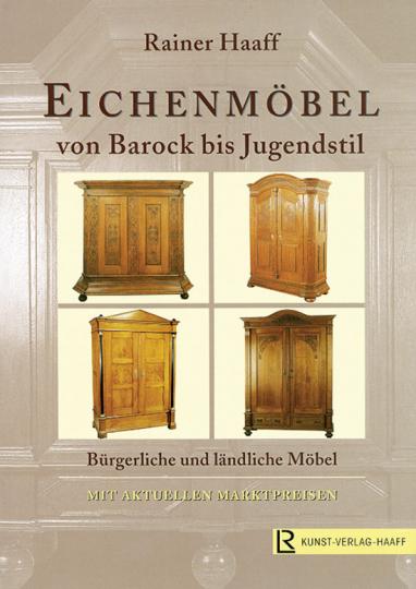Eichenmöbel. Von Barock bis Jugendstil.