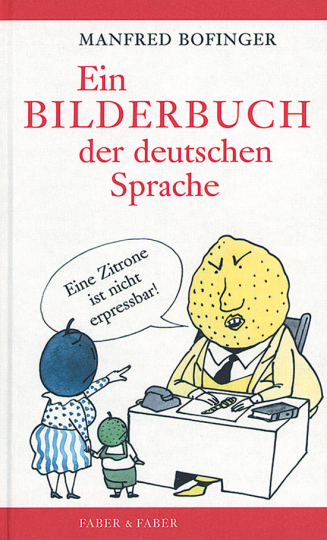 Ein Bilderbuch der deutschen Sprache. Mit 70 farbigen Cartoons