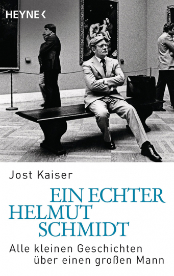 Ein echter Helmut Schmidt. Alle kleinen Geschichten über einen großen Mann.