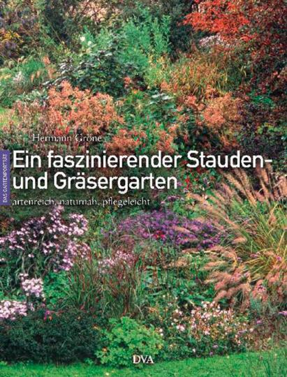 Ein faszinierender Stauden- und Gräsergarten.