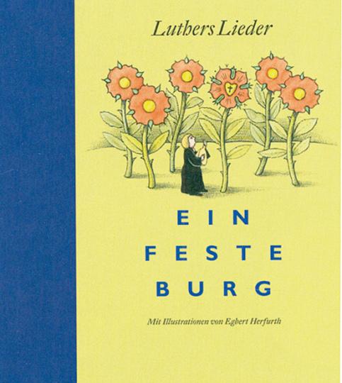 Ein feste Burg. Luthers Lieder. Vorzugsausgabe.
