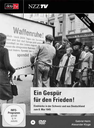 Ein Gespür für den Frieden! Eindrücke in der Schweiz und aus Deutschland zum 8. Mai 1945. DVD.