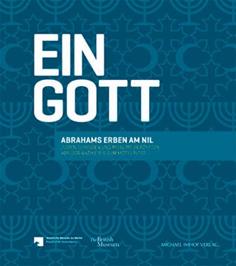 Ein Gott - Abrahams Erben am Nil. Juden, Christen und Muslime in Ägypten von den Römern bis zu den Fatimiden.