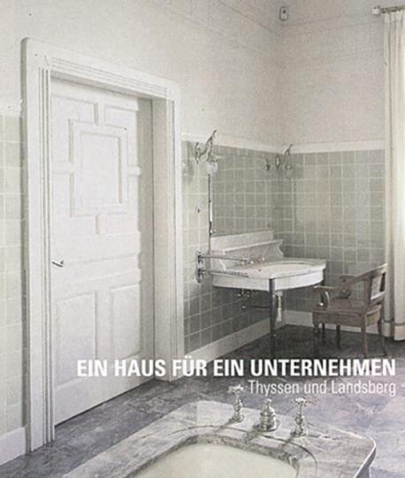 Ein Haus für ein Unternehmen. Thyssen und Landsberg.