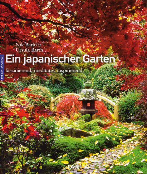 Ein japanischer Garten. Faszinierend, meditativ, inspirierend.