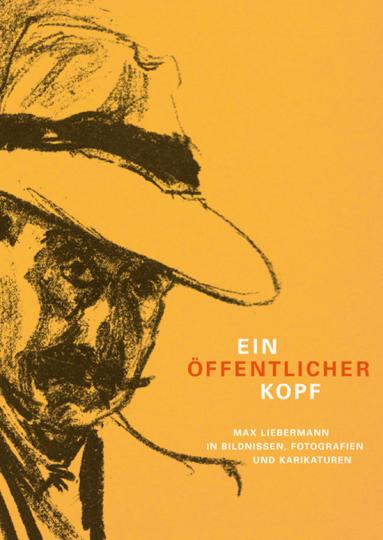 Ein öffentlicher Kopf. Max Liebermann in Bildnissen, Fotografien und Karrikaturen.