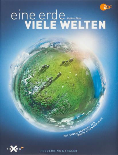 Eine Erde - viele Welten. Mit einem Vorwort von David Attenborough.