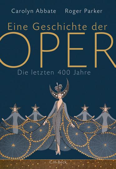 Eine Geschichte der Oper. Die letzten 400 Jahre.