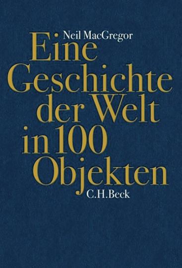 Eine Geschichte der Welt in 100 Objekten.