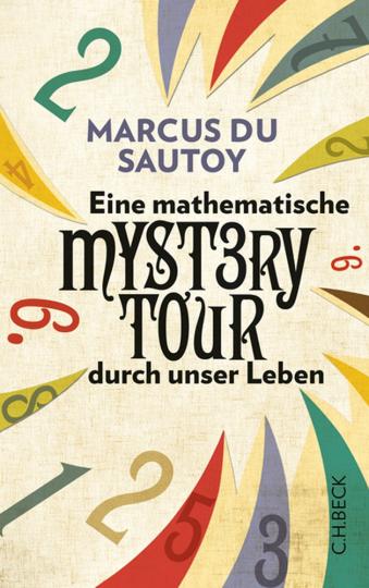 Eine mathematische Mystery Tour durch unser Leben.