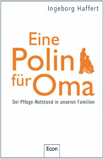 Eine Polin für Oma - Der Pflege-Notstand in unseren Familien