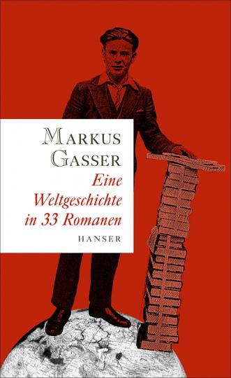 Eine Weltgeschichte in 33 Romanen.