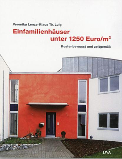 Einfamilienhäuser unter 1250 Euro/m2 - kostenbewusst und zeitgemäss