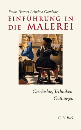 Einführung in die Malerei. Geschichte, Techniken, Gattungen.