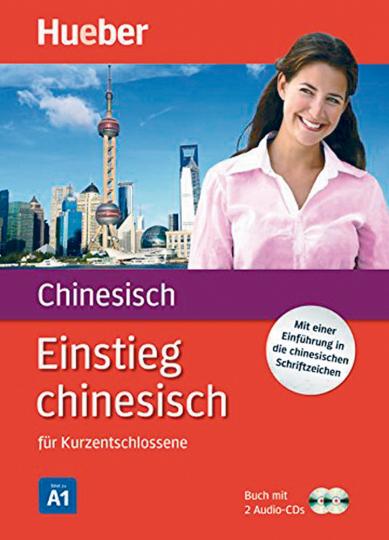 Einstieg chinesisch für Kurzentschlossene mit 2 Audio-CDs