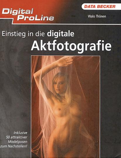 Einstieg in die digitale Aktfotografie.