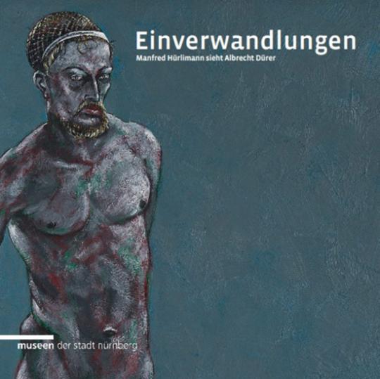 Einverwandlung. Manfred Hürlimann sieht Albrecht Dürer.