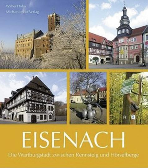 Eisenach. Die Wartburgstadt zwischen Rennsteig und Hörselberge.