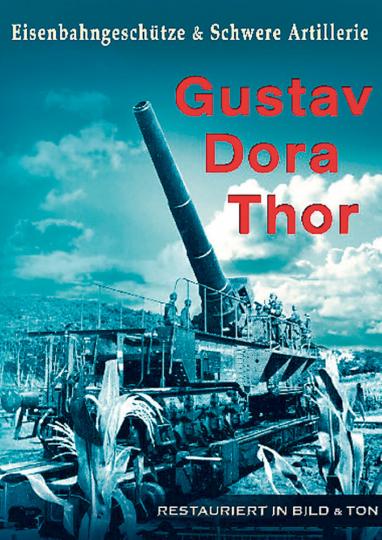 Eisenbahngeschütze & Schwere Artillerie - Gustav, Dora, Thor DVD