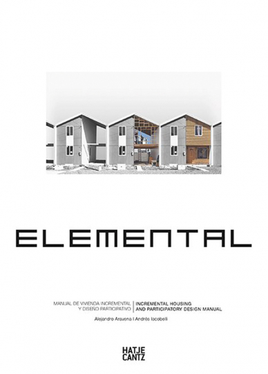 Elemental. Incremental Housing and Participatory Housing Manual.