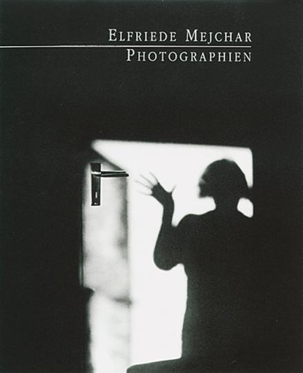 Elfriede Mejchar. Photographien.
