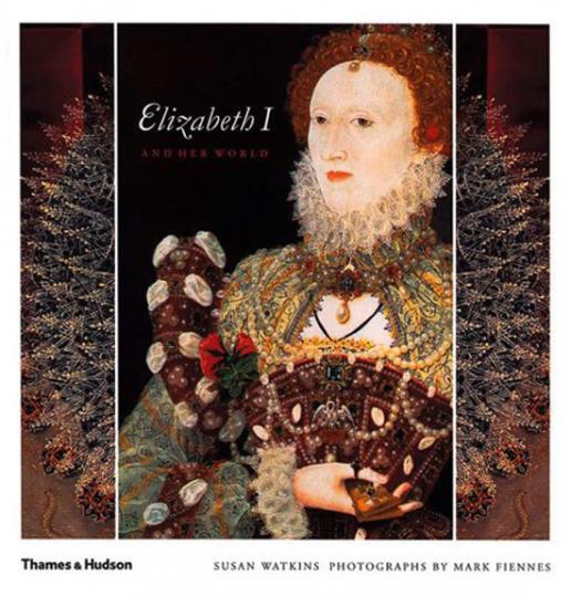 Elisabeth I and Her World. Elizabeth I. und ihre öffentliche und private Welt.
