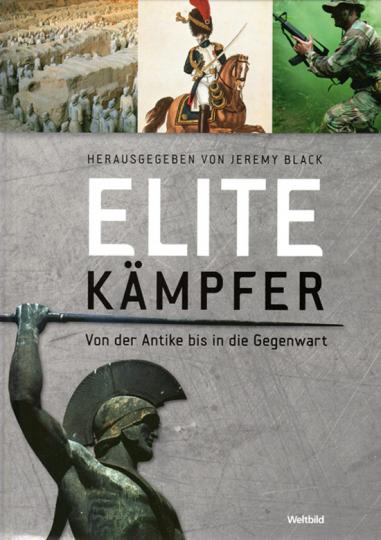 Elitekämpfer. Von der Antike bis in die Gegenwart.