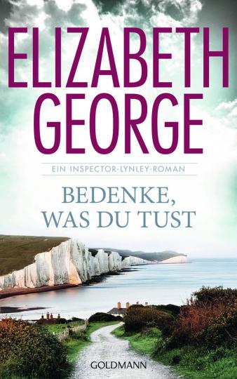 Elizabeth George. Bedenke, was du tust. Kriminalroman.
