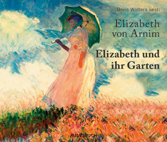Elizabeth von Arnim. Elizabeth und ihr Garten. 4 CD-Set.