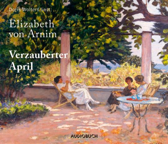 Elizabeth von Arnim. Verzauberter April. 3 CDs.