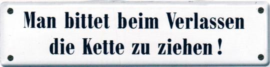 Emaille-Schild Man bittet beim Verlassen die Kette zu ziehen!