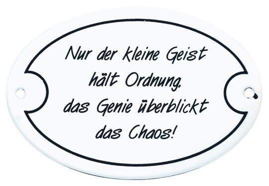 Emaille-Schild 'Nur der kleine Geist hält Ordnung, das Genie überblickt das Chaos!'