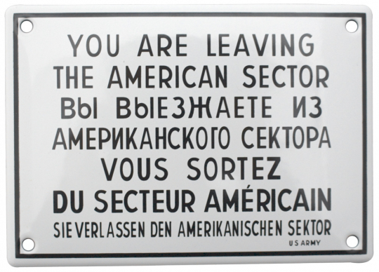 Emailleschild 'You are leaving the American sector'