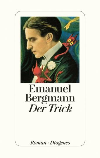 Emanuel Bergmann. Der Trick. Roman.