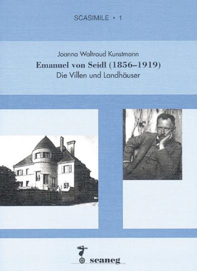 Emanuel von Seidl (1856-1919). Die Villen und Landhäuser.