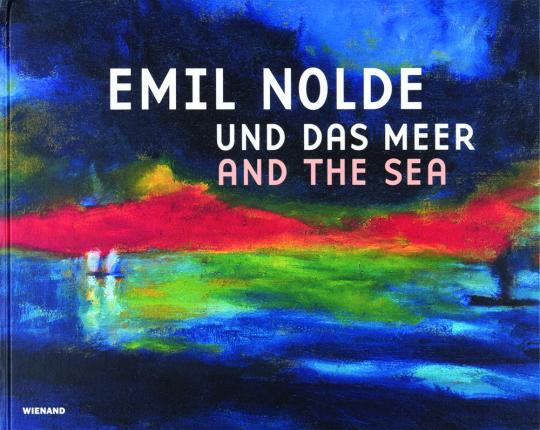 Emil Nolde und das Meer.