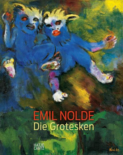 Emil Nolde. Die Grotesken.